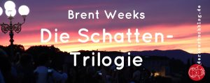 Brent Weeks Schatten-Trilogie (Night Angel)